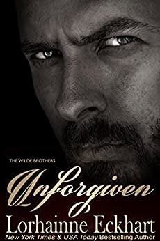 Unforgiven (The Wilde Brothers Book 8) by [Eckhart, Lorhainne]