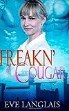 Freakn' Cougar, Eve Langlais, 149492885X