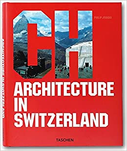 architecture in switzerland architecture taschen