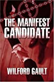 The Manifest Candidate, Wilford Gault, 1424126010