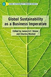 Global Sustainability as a Business Imperative (Palgrave Series on Global Sustainability)