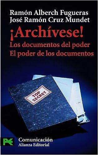Libro PDF Gratis ¡archívese!: Los Documentos Del Poder. El Poder De Los Documentos