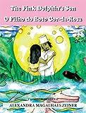 The Pink Dolphin's Son/ O Filho do Boto Cor-de-Rosa