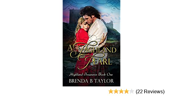 A Highland Pearl Highland Treasures Book 1 Kindle Edition By