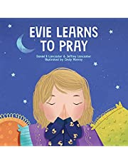 Evie Learns to Pray: A Childrens Book About Jesus and Prayer
