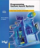 img - for Programming Itanium-based Systems: Developing High Performance Applications for Intel's New Architecture book / textbook / text book