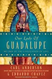 Our Lady of Guadalupe, Carl Anderson and Eduardo Chávez, 0385527721