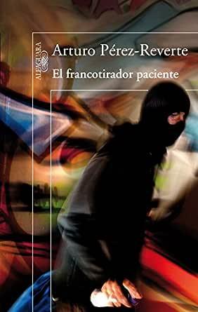 El francotirador paciente eBook: Pérez-Reverte, Arturo: Amazon.es ...