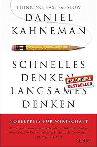 Daniel Kahneman - Schnelles Denken Langsames Denken