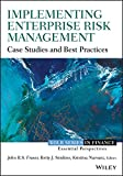 Implementing Enterprise Risk Management: Case Studies and Best Practices (Robert W. Kolb Series)