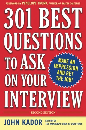 301 Best Questions to Ask on Your Interview, Second Edition (Best Questions To Ask In A Job Interview)