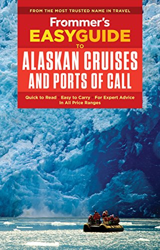Book Cover: Frommer's EasyGuide to Alaska Cruises and Ports of Call