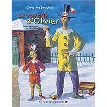 Voyage d'Olivier (Le): Inspiré de l'univers de Jean Dallaire