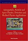Astroparticle, Particle and Space Physics, Detectors and Medical Physics Applications, , 9812388605