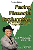 Facing Financial Dysfunction Why Smart People Do Stupid Things, Bert Whitehead, 0741412527