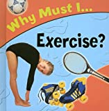 Why Must I... Exercise?, Jackie Gaff, 1842343483