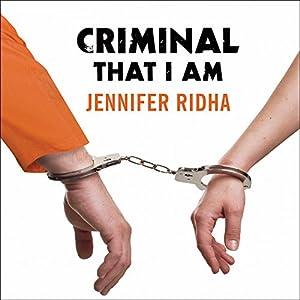 Criminal That I Am Audiobook