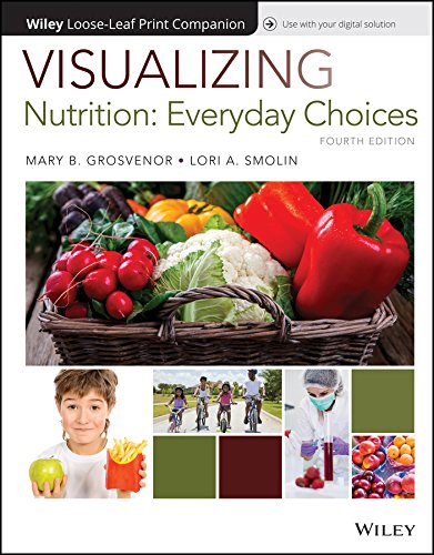 Visualizing Nutrition: Everyday Choices, 4e WileyPLUS + Loose-leaf