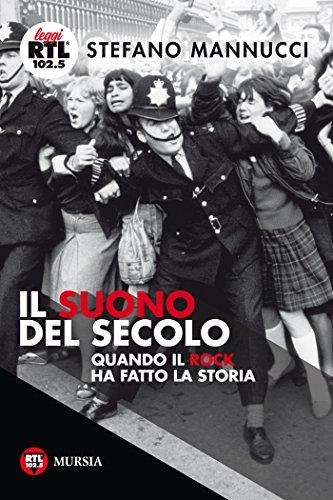 Il suono del secolo: Quando il Rock ha fatto la Storia (Italian Edition)