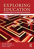 Exploring Education: An Introduction to the Foundations of Education, 4th Ed