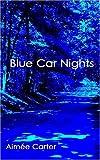 Blue Car Nights (The Zac Trilogy, Book 1)