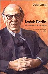 [ISAIAH BERLIN: AN INTERPRETATION OF HIS THOUGHT ]by(Gray, John )[Paperback]