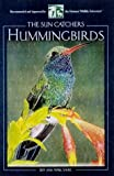 Hummingbirds, Jeff Sayre and April Pulley Sayre, 1559717203