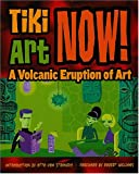 img - for Tiki Art Now!: A Volcanic Eruption of Art book / textbook / text book