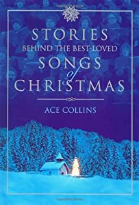 Stories Behind The Best Loved Songs Of Book By Ace Collins