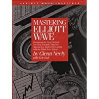 Mastering Elliott Wave: Presenting the Neely Method - The First Scientific Objective Approach to Market Forecasting with…