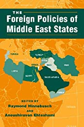 The Foreign Policies of Middle East States (The Middle East in the International System)