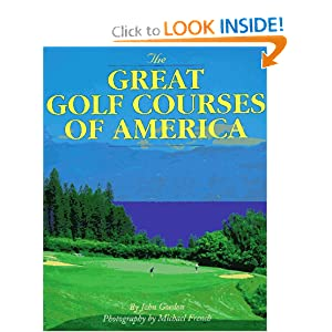 The Great Golf Courses of America John Gordon and Michael French