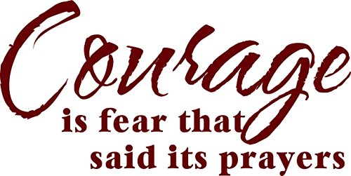 Top Selling Decals - Prices Reduced : Courage is fear that said its prayers Bible Passage Scripture Verse Quote Picture Art - - Size : 11 Inches X 21 Inches - Vinyl Wall Sticker - 22 Colors Available