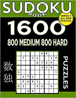 Sudoku Book 1,600 Puzzles, 800 Medium and 800 Hard: Bargain Size Sudoku Puzzle Book With Two Levels of Difficulty To Improve Your Game (Sudoku Book Series 2) (Volume 46)