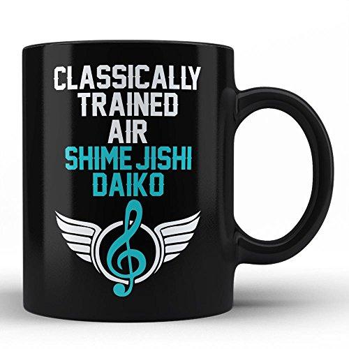 - Classically Trained Shime-jishi daiko Player Best Birthday Anniversary Graduation Gift for Honoring Shime-jishi daiko Instrument Player White Coffee Mug By HOM
