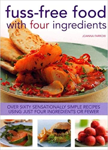 Fuss Free Food With Four Ingredients Joanna Farrow 9781844760190