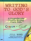 Writing to God's Glory, Jill Bond, 1888306157