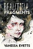 Beautiful Fragments