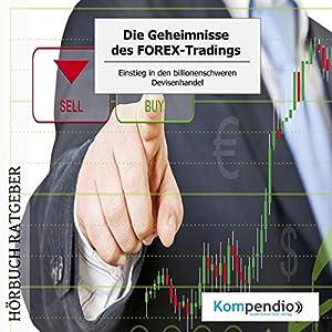 Die Geheimnisse des FOREX-Tradings Hörbuch