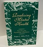 Realizing Mental Health, Mills, Roger C., 0945819781