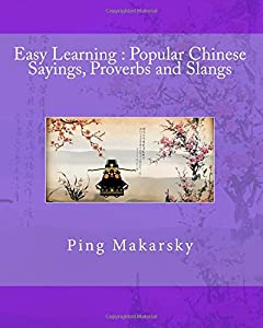 Easy Learning : Popular Chinese Sayings, Proverbs and Slangs