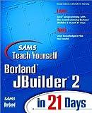 Teach Yourself JBuilder in 21 Days: Version 2 (Sams Teach Yourself)