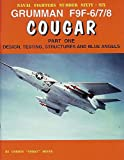Grumman F9F-6/7/8 Cougar - Part 1: Design, Testing, Structures, Blue Angels (Naval Fighters)