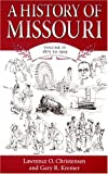 History of Missouri, 1875 to 1919, Lawrence O. Christensen and Gary R. Kremer, 0826215599