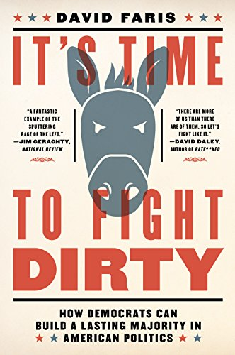 It's Time to Fight Dirty: How Democrats Can Build a Lasting Majority in American Politics (Housing Policy In The United States An Introduction)