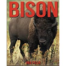 Bison: Children Book of Fun Facts & Amazing Photos on Animals in Nature - A Wonderful Bison Book for Kids aged 3-7