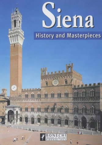 Siena: History and Masterpieces (Bonechi Travel Guides)