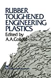 Rubber Toughened Engineering Plastics, , 9401045496
