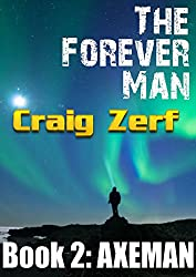 The Forever Man 2 - Post Apocalyptic Dystopian Fantasy: Book 2: Axeman (English Edition)
