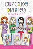 "Cupcake Diaries 3 Books in 1! #4: Mia's Boiling Point; Emma, Smile and Say ""Cupcake!""; Alexis Gets Frosted"